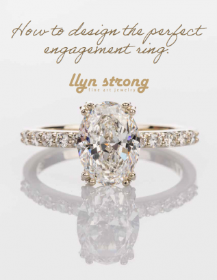 how to design the perfect engagement ring, resource, llyn strong, fine jewelry, greenville sc